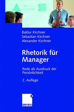 Abbildung von Kirchner | Rhetorik für Manager | 2. Aufl. 2006 | 2006 | Rede als Ausdruck der Persönli...