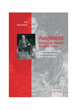 Abbildung von Gerschlauer | Ausgelacht: Das Ende der Komödie im totalen Jargon | 2007 | Scherz, Satire und Ironie in d...