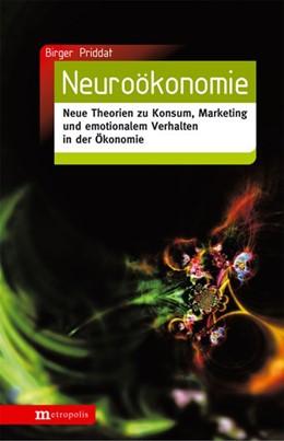 Abbildung von Priddat | Neuroökonomie | 2007 | Neue Theorien zu Konsum, Marke...