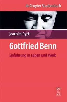 Abbildung von Dyck | Gottfried Benn | 2009 | Einführung in Leben und Werk