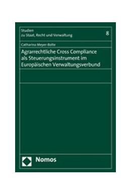 Abbildung von Meyer-Bolte | Agrarrechtliche Cross Compliance als Steuerungsinstrument im Europäischen Verwaltungsverbund | 2007