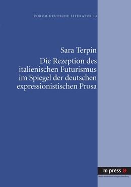Abbildung von Terpin | Die Rezeption des italienischen Futurismus im Spiegel der deutschen expressionistischen Prosa | 2009