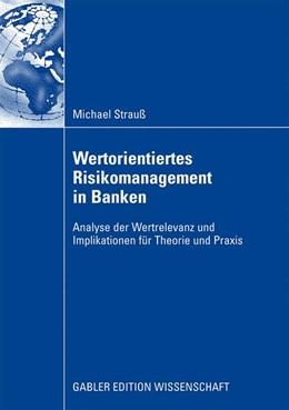 Abbildung von Strauß | Wertorientiertes Risikomanagement in Banken | 2008 | Analyse der Wertrelevanz und I...