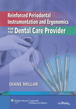 Abbildung von Millar | Reinforced Periodontal Instrumentation and Ergonomics for the Dental Care Provider | 2007