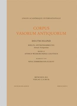 Abbildung von Zimmermann-Elseify, Nina   Corpus Vasorum Antiquorum Deutschland Bd. 89: Berlin, Antikensammlung Band 12   2011   Attisch weißgrundige Lekythen