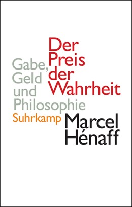 Abbildung von Hénaff | Der Preis der Wahrheit | 2009 | Gabe, Geld und Philosophie