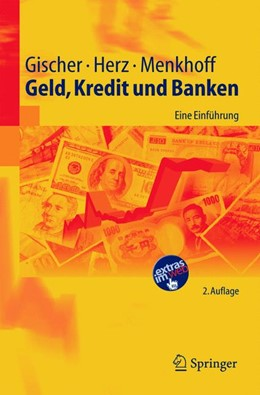 Abbildung von Gischer / Herz / Menkhoff | Geld, Kredit und Banken | 2., überarbeitete Auflage 2005 | 2005 | Eine Einführung