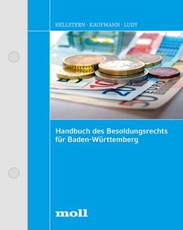 Abbildung von Hellstern / Kaufmann | Handbuch des Besoldungsrechts für Baden-Württemberg | 1. Auflage | 2016 | beck-shop.de