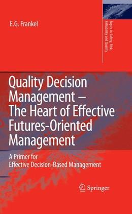 Abbildung von Frankel | Quality Decision Management -The Heart of Effective Futures-Oriented Management | 2008 | A Primer for Effective Decisio... | 14