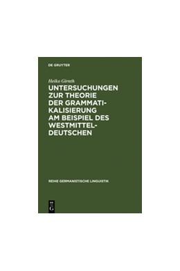 Abbildung von Girnth | Untersuchungen zur Theorie der Grammatikalisierung am Beispiel des Westmitteldeutschen | Reprint 2011 | 2000