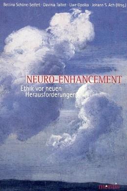 Abbildung von Schöne-Seifert / Ach / Opolka | Neuro-Enhancement | 2008 | Ethik vor neuen Herausforderun...