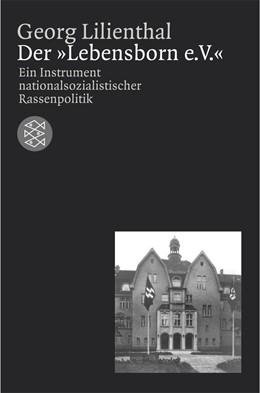 Abbildung von Lilienthal | Der »Lebensborn e. V.« | 2003 | Ein Instrument nationalsoziali...