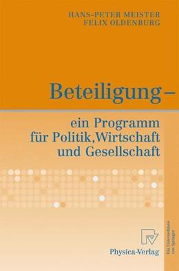 Abbildung von Meister / Oldenburg | Beteiligung - ein Programm für Politik, Wirtschaft und Gesellschaft | 1. Auflage | 2007 | beck-shop.de