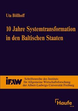 Abbildung von Böllhoff | 10 Jahre Systemtransformation in den Baltischen Staaten | 2002 | Eine vergleichende empirische ...