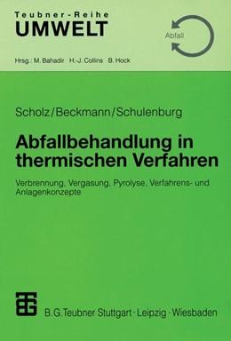 Abbildung von Scholz / Beckmann / Schulenburg | Abfallbehandlung in thermischen Verfahren | 2001 | Verbrennung, Vergasung, Pyroly...