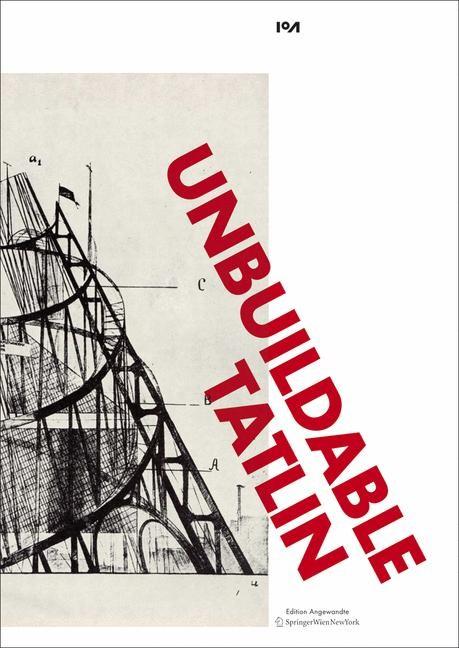 Abbildung von Bollinger / Medicus | Unbuildable Tatlin?! | 2012
