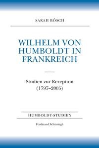 Abbildung von Bösch | Wilhelm von Humboldt in Frankreich | 2006