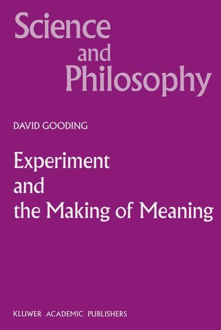 Abbildung von Gooding | Experiment and the Making of Meaning | 1990
