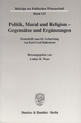 Abbildung von Waas | Politik, Moral und Religion - Gegensätze und Ergänzungen. | 2004 | Festschrift zum 65. Geburtstag... | 132