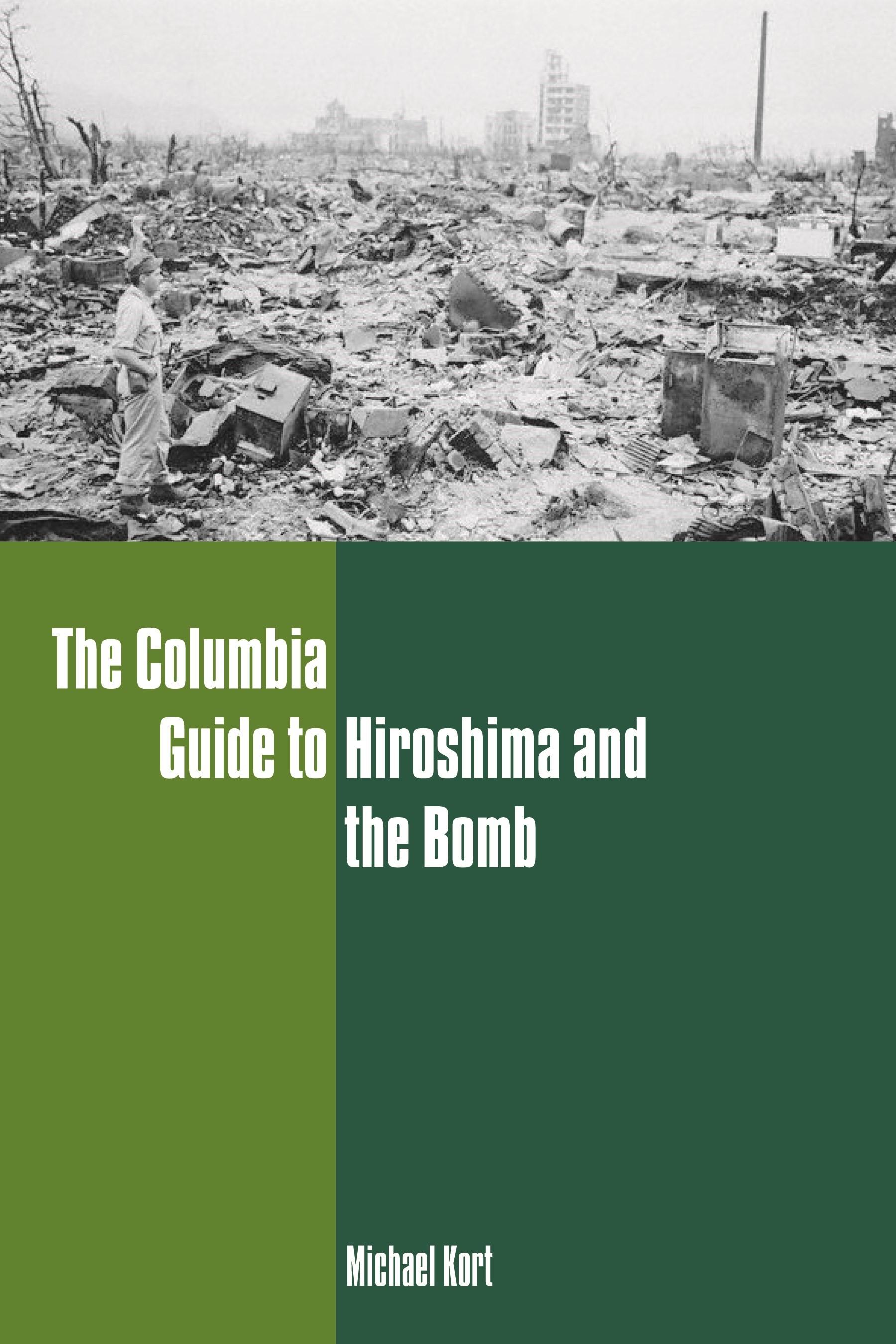 Abbildung von Kort | The Columbia Guide to Hiroshima and the Bomb | 2007