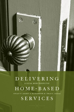 Abbildung von Allen / Tracy | Delivering Home-Based Services | 2009 | A Social Work Perspective