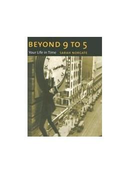 Abbildung von Norgate | Beyond 9 to 5 | 2006