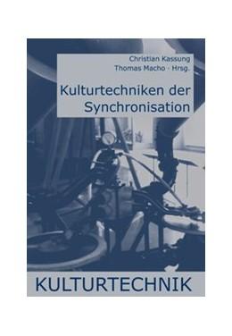 Abbildung von Macho / Kassung | Kulturtechniken der Synchronisation | 1. Auflage | 2013 | beck-shop.de