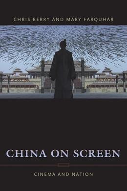 Abbildung von Berry / Farquhar | China on Screen | 2006 | Cinema and Nation