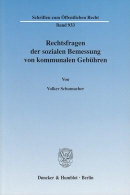 Abbildung von Schumacher   Rechtsfragen der sozialen Bemessung von kommunalen Gebühren.   2003   933