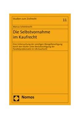 Abbildung von Schönknecht   Die Selbstvornahme im Kaufrecht   2007   Eine Untersuchung der voreilig...