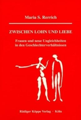 Abbildung von Rerrich | Zwischen Lohn und Liebe | 1. Auflage | | 2 | beck-shop.de