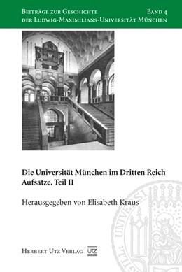 Abbildung von Kraus | Die Universität München im Dritten Reich | 1. Auflage | 2008 | 4 | beck-shop.de