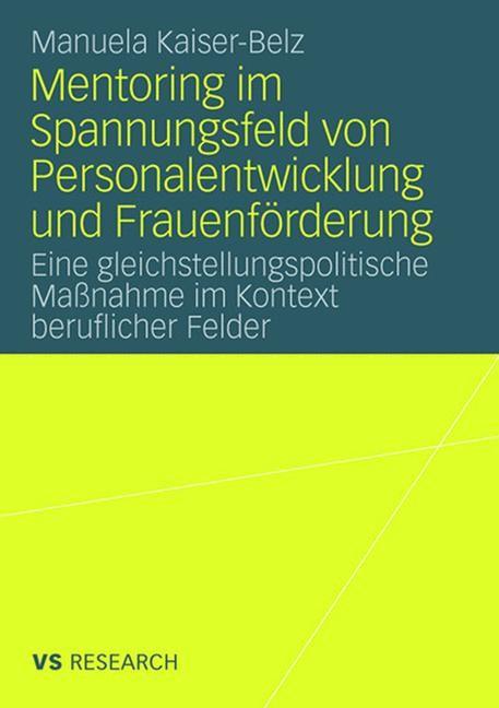 Mentoring im Spannungsfeld von Personalentwicklung und Frauenförderung | Kaiser-Belz | Mit einem Geleitwort von Prof. Dr. Dr. Peter Alheit, 2008 | Buch (Cover)