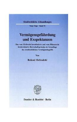 Abbildung von Hefendehl   Vermögensgefährdung und Exspektanzen.   1994   Das vom Zivilrecht konstituier...   92