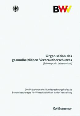 Abbildung von Organisation des gesundheitlichen Verbraucherschutzes (Schwerpunkt Lebensmittel) | 2001 | Gutachten der Präsidentin des ... | 8