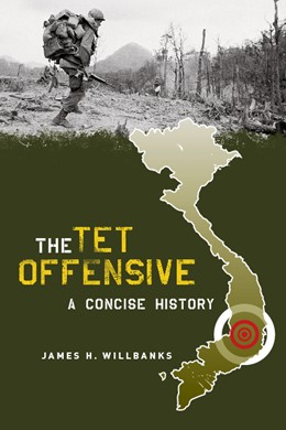 Abbildung von Willbanks | The Tet Offensive | 2006 | A Concise History