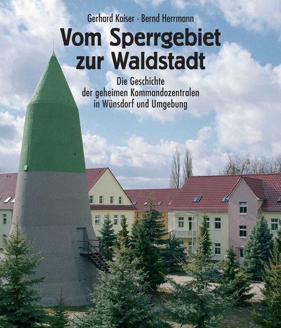 Vom Sperrgebiet zur Waldstadt   Kaiser / Herrmann, 2010   Buch (Cover)