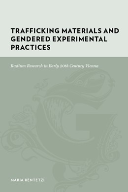 Abbildung von Rentetzi | Trafficking Materials and Gendered Experimental Practices | 2009 | Radium Research in Early 20th ...