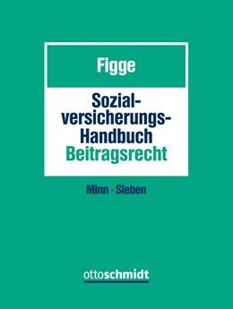 Abbildung von Figge | Sozialversicherungs-Handbuch Beitragsrecht • mit Aktualisierungsservice | Loseblattwerk mit 120. Aktualisierung | 2019