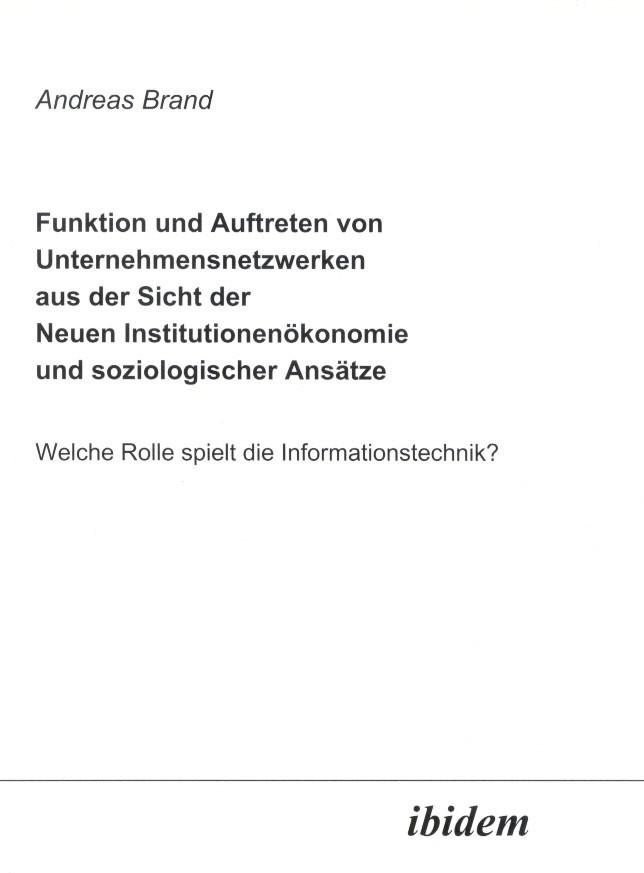Funktion und Auftreten von Unternehmensnetzwerken aus der Sicht der Neuen Institutionenökonomie und soziologischer Ansätze | Brand, 2002 | Buch (Cover)