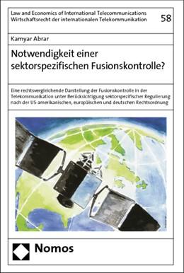 Abbildung von Abrar | Notwendigkeit einer sektorspezifischen Fusionskontrolle? | 2007 | Eine rechtsvergleichende Darst...