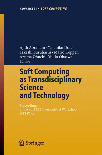 Soft Computing as Transdisciplinary Science and Technology | Abraham / Dote / Furuhashi / Köppen / Ohuchi / Ohsawa, 2005 | Buch (Cover)