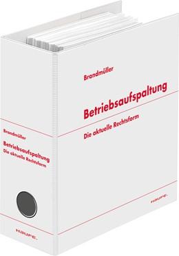 Abbildung von Brandmüller | Betriebsaufspaltung | Loseblattwerk mit Aktualisierung 3/19 | 2019 | Die aktuelle Rechtsform