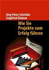 Abbildung von Diekow / Schröder   Wie Sie Projekte zum Erfolg führen   2006