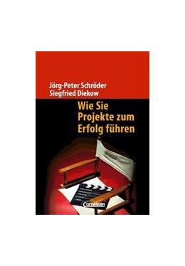 Abbildung von Diekow / Schröder | Wie Sie Projekte zum Erfolg führen | 2006 | Planung, Führung und Teamarbei...