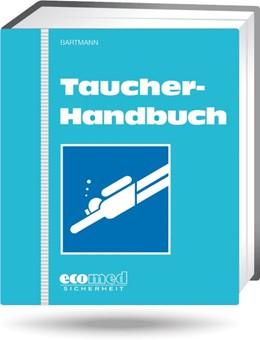Abbildung von Bartmann | Taucher-Handbuch | Loseblattwerk mit 107. Aktualisierung | 2019