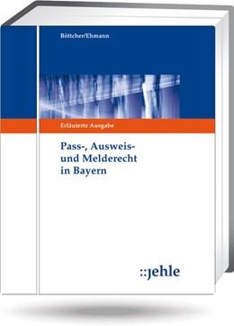 Abbildung von Böttcher / Ehmann | Pass-, Ausweis- und Melderecht in Bayern - mit Aktualisierungsservice | Loseblattwerk mit 61. Aktualisierung | 2019 | Erläuterte Ausgabe