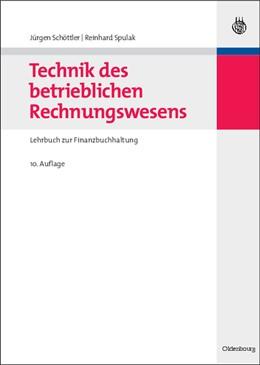 Abbildung von Schöttler / Spulak | Technik des betrieblichen Rechnungswesens | völlig überarbeitete und aktualisierte Auflage | 2009 | Lehrbuch zur Finanzbuchhaltung