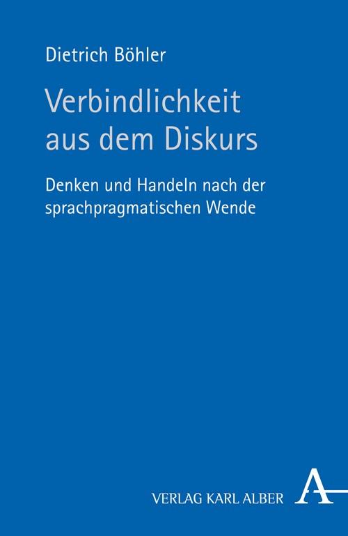 Abbildung von Böhler | Verbindlichkeit aus dem Diskurs | 2013