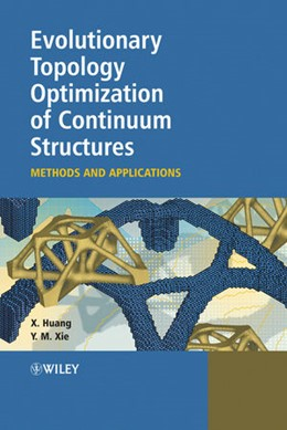 Abbildung von Huang / Xie | Evolutionary Topology Optimization of Continuum Structures | 1. Auflage | 2010 | Methods and Applications